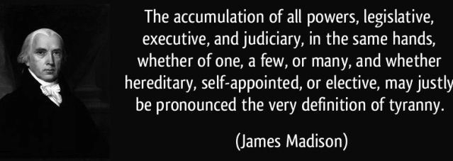 quote-the-accumulation-of-all-powers-legislative-executive-and-judiciary-in-the-same-hands-whether-james-madison-307954