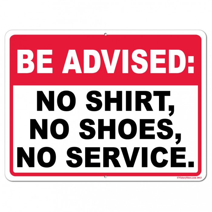 be-advised-no-shirt-no-shoes-no-service-stock-aluminum-sign-18x24