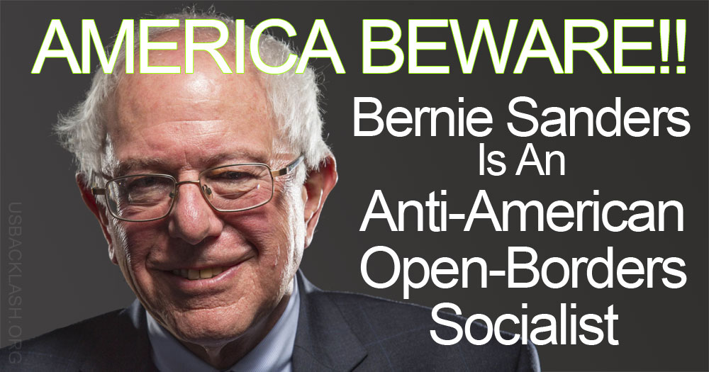 America-Beware-Bernie-Sanders-Is-An-Anti-American-Open-Borders-Socialist-Who-Wants-to-Destroy-Us.jpg